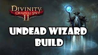 Divinity: Original sin 2 - Undead Wizard build guide