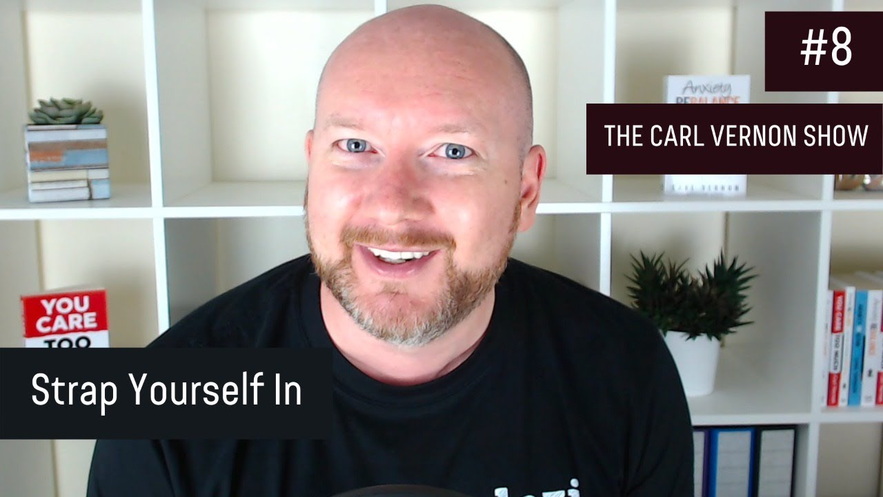 Strap Yourself In | The Carl Vernon Show #8