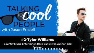 #2-Tyler Williams-Country Music Entertainer, Race Car Driver, Author, and Speaker