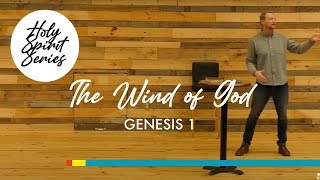 11/15 - The Holy Spirit | Part One - The Wind of God