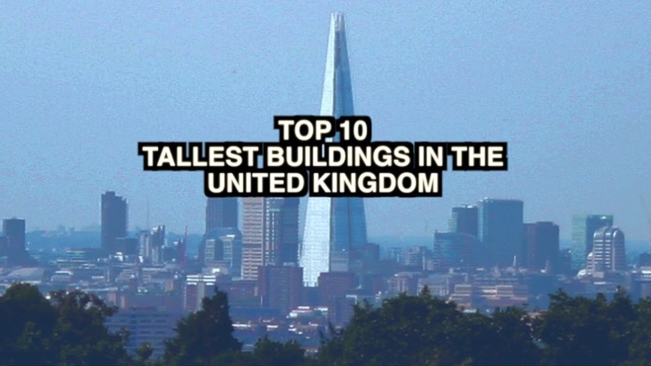 Top 10 Tallest Buildings In Uk Youtube