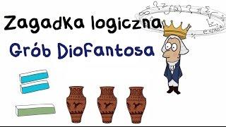 Zagadka wielkiego matematyka Diofantosa
