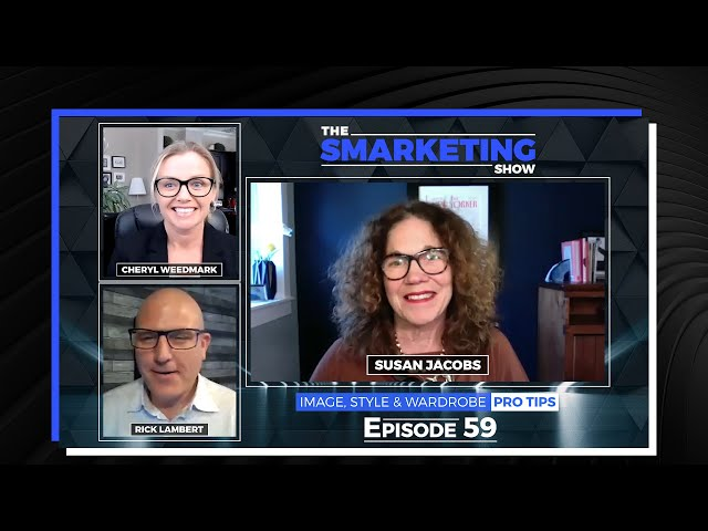 Image, Style & Wardrobe Pro Tips with Image Consultant Susan Jacobs - Ep 59 - The Smarketing show