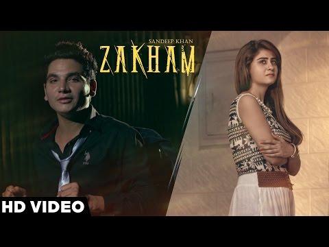 Zakham - Sandeep Khan | Latest Punjabi...