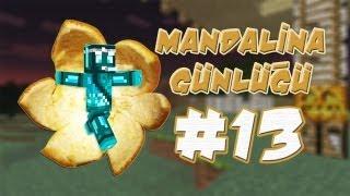 Mandalina Günlüğü - 13.Bölüm - Bir Sürü Mö ve Gıdak
