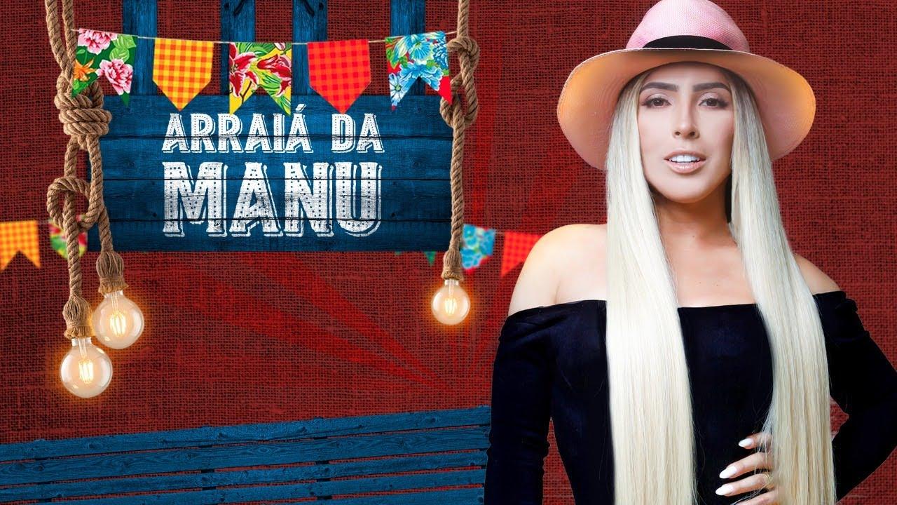 Manu - Live Arraiá da Manu | Fique #EmCasa e Cante #Comigo