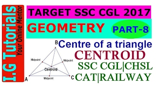 GEOMETRY for SSC CGL-8|Advance maths for SSC CGL|Centre of triangle-CENTROID|Best Trick|Short Trick