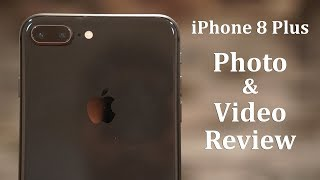 iPhone 8 Plus Photo and Video Review