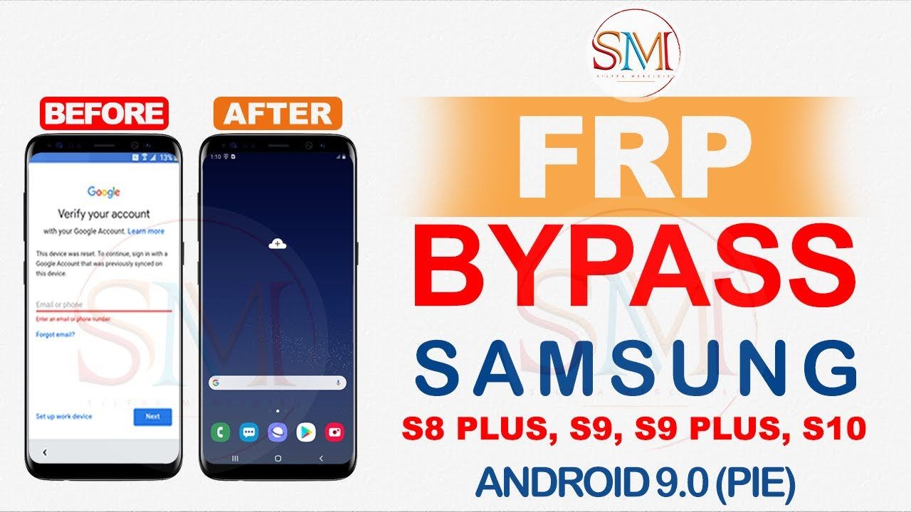 FRP BYPASS SAMSUNG GALAXY S8 PLUS, S9, S9 PLUS, S10 ANDROID 9 0 PIE REMOVE  GOOGLE ACCOUNT