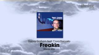 Danny Graham feat. Clara Dacosta - Freakin (Vocal Mix)