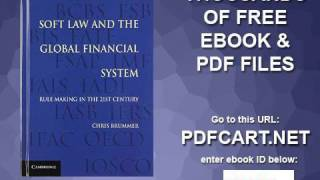 Soft Law and the Global Financial System Rule Making in the 21st Century