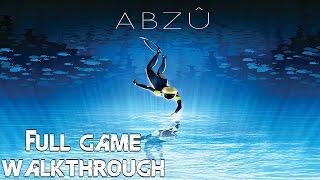 ABZU - Full Game Gameplay Walkthrough [1080p HD] PS4, PC
