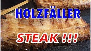 Holzfällersteaks vom Grill mariniert bzw. gepökelt --- Klaus grillt