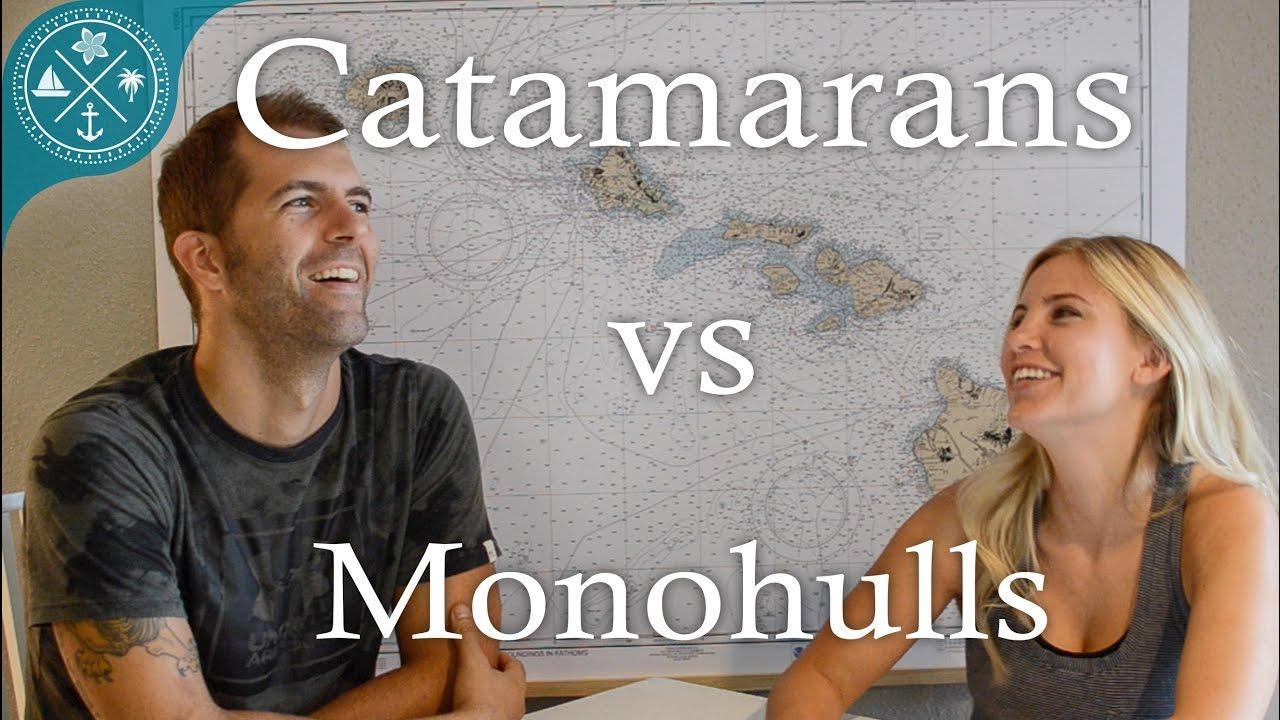 Catamarans vs Monohull - Pros & Cons of each