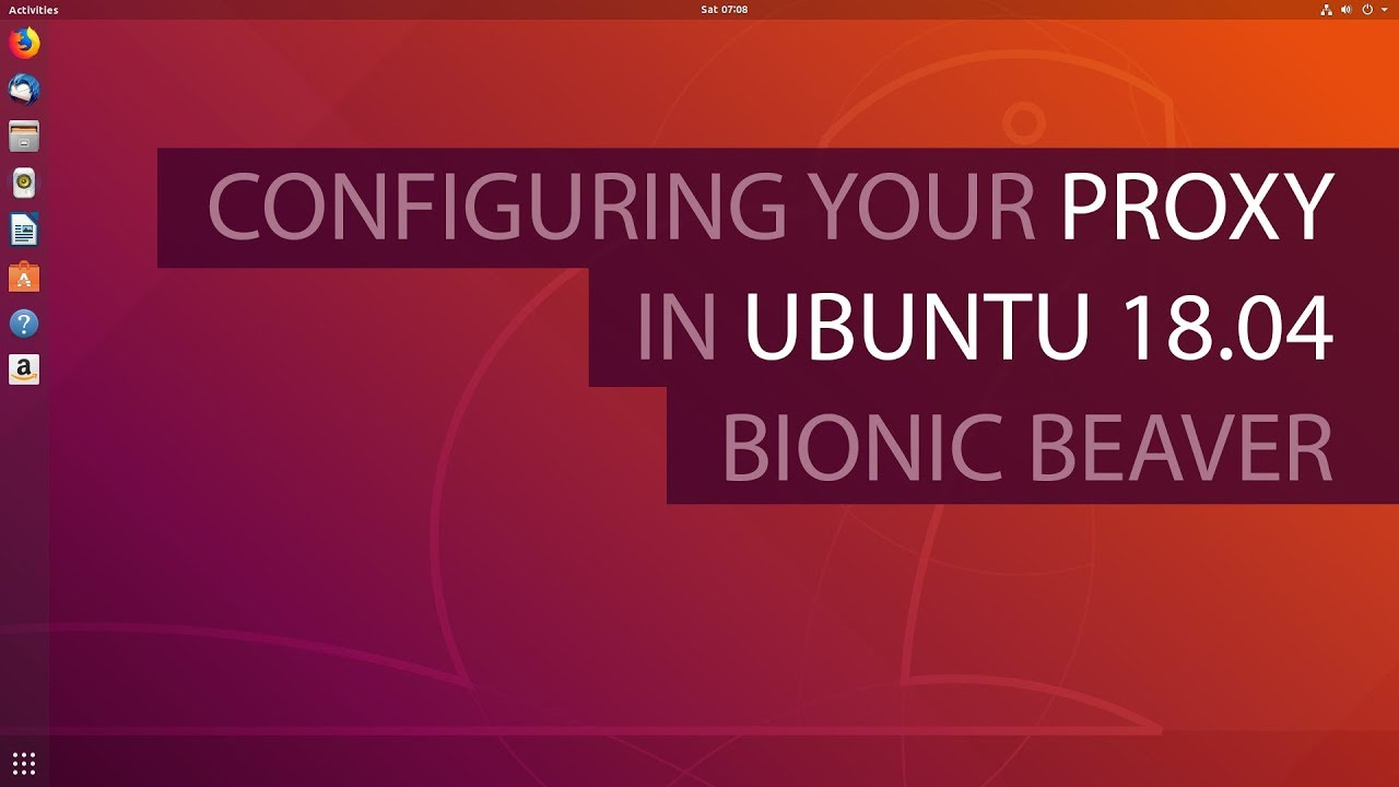 How to configure proxy settings on Ubuntu 18 04 - Serverlab
