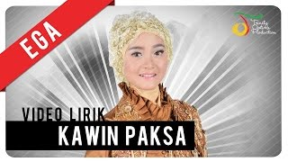 Ega - Kawin Paksa | Video Lirik