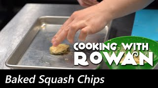 Baked Squash Chips - Cooking with Rowan
