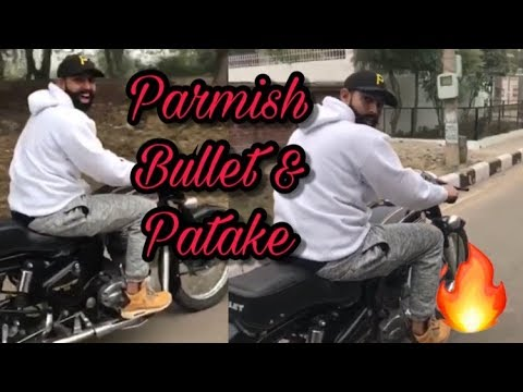 parmish verma bullet de patake || love you...