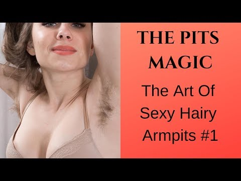 THE ART OF SEXY HAIRY ARMPITS #1