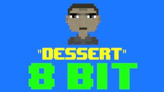 Dessert (8 Bit Remix Cover Version) [Tribute to Dawin] - 8 Bit Universe