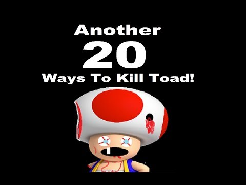 Another 20 Ways To Kill Toad!