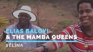 ELIAS BALOYI AN THE MAMBA QUEENS-SELINA