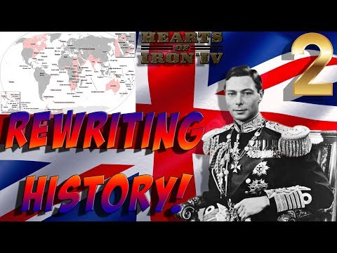 REWRITING HISTORY! Hearts of Iron 4: Restoring the British Empire  #02