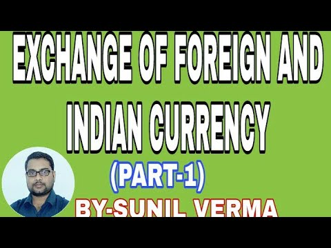Exchange of Foreign Currency and Indian Currency   Part  1