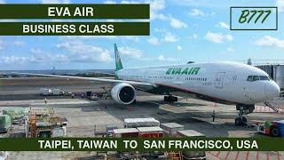 EVA AIR - BUSINESS CLASS   TAIPEI TO SAN FRANCISCO   B777   EVA LOUNGE   TRIP REPORT