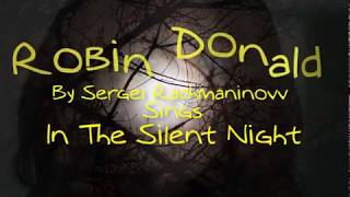 Robin Donald sings 'In The Silent Night'
