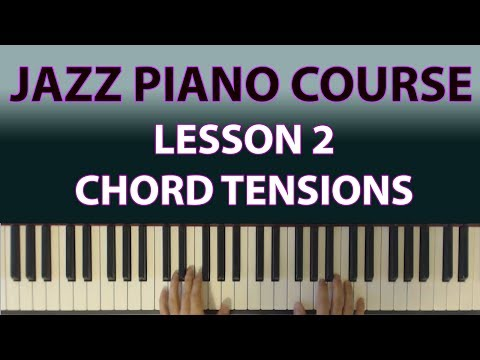 The Jazz Piano Course: Chord tensions are at the heart of jazz! (Lesson 2)
