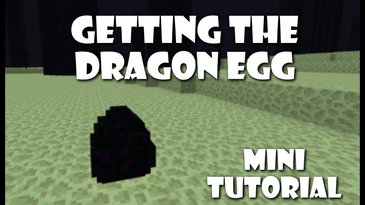 how to get the enderdragon egg out