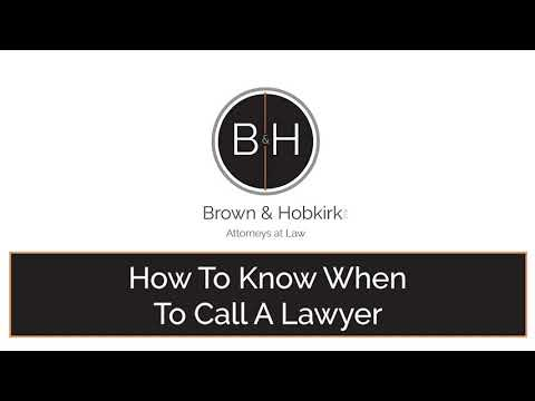 How To Know When To Call A Lawyer? – Arizona – Brown & Hobkirk, PLLC