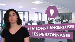 Les Liaisons dangereuses : les personnages - Français Lycée - digiSchool