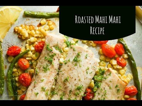 Roasted Mahi Mahi Recipe - Munchkin Time