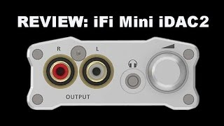iFi Micro iDAC2  USB DAC review