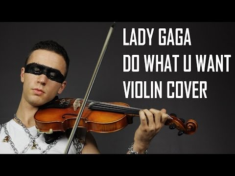 Lady Gaga - Do What U Want (Violin Cover)