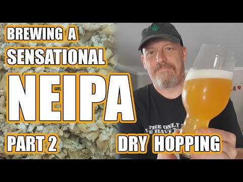 NEIPA - Grain To Glass - Part 2 - Dry Hopping