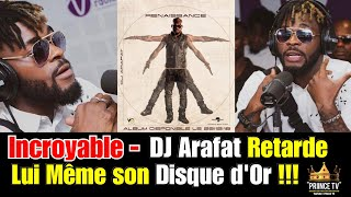 DJ ARAFAT retarde son DISQUE D'OR (Tous les détails) PRIINCE TV