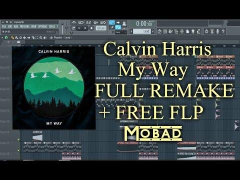 Calvin Harris - My Way FULL FL STUDIO REMAKE + FREE FLP (WITH ACAPELLA REMAKE)