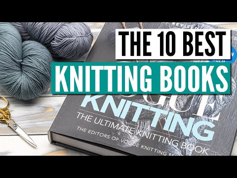 The 10 best knitting books for beginners & advanced knitters [review]