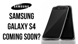 Samsung Galaxy S4! Coming in April!?!