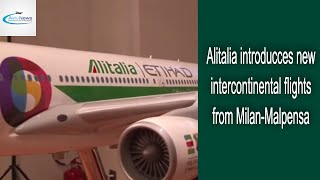 Alitalia introduces new intercontinental flights from Milan-Malpensa