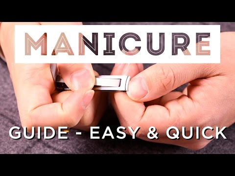 MANicure At Home - How To Take Care Of Your Nails, Hands & Cuticles Like A Well-Groomed Gentleman