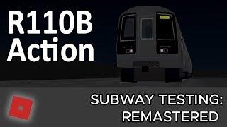 ROBLOX-ing | R110B Subway Testing Remastered [Part 4] | #9