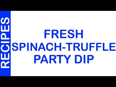 Fresh Spinach–Truffle Party Dip | MY FOODS | MY RECIPES