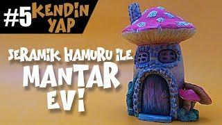 Seramik Hamuru ile Mantar Evi | DIY/Kendin Yap Serisi #005