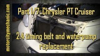 Part 1/7: Chrysler PT Cruiser timing belt and water pump