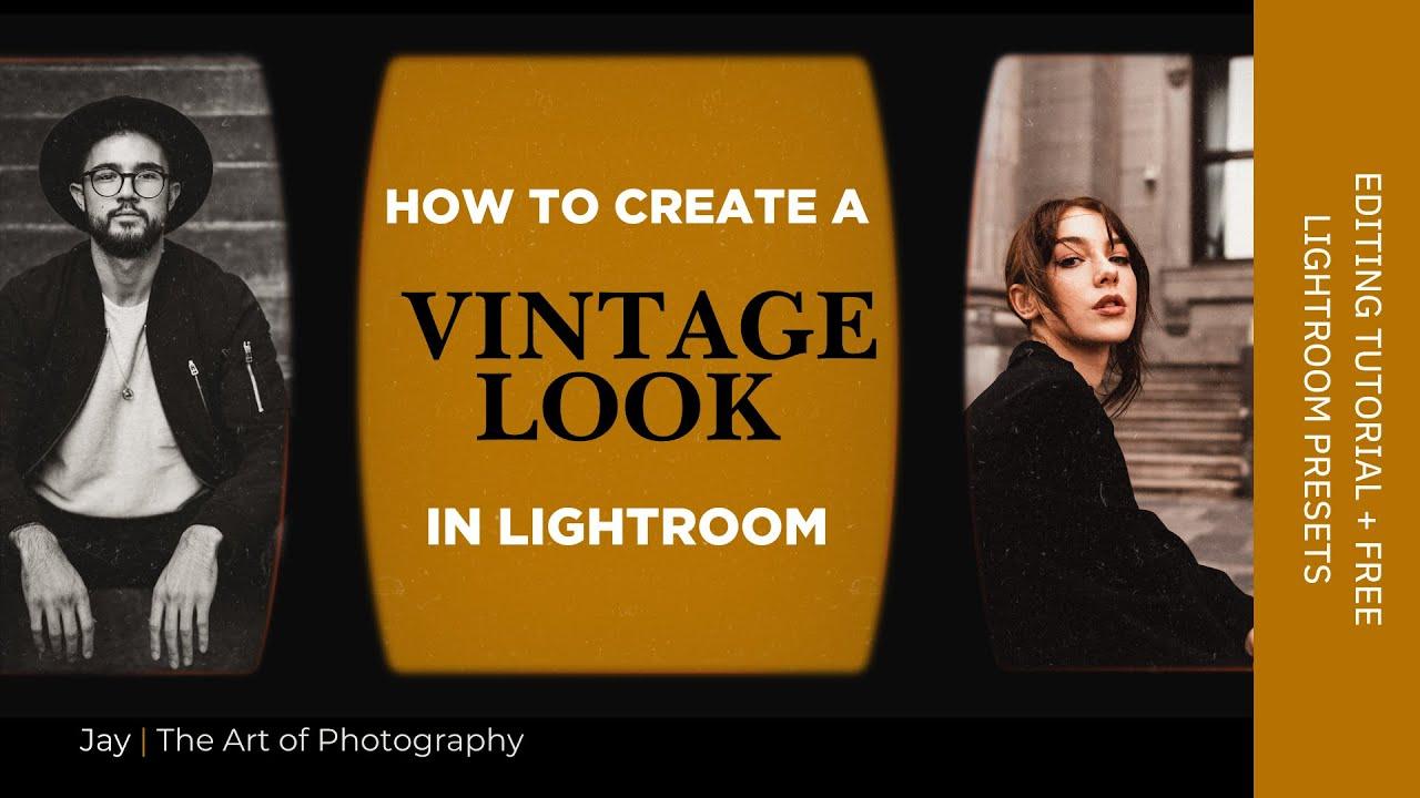 Creating a Vintage Look on Lightroom | The Art of Photography | #VintagePreset #RetroPreset