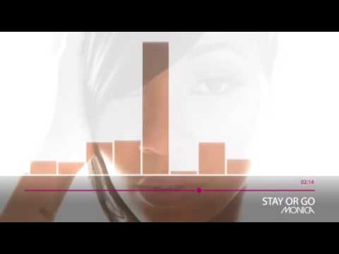 Monica - Stay or Go